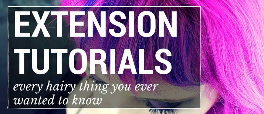 Everything you ever wanted to know about hair extensions!