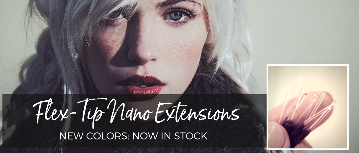 NEW colors - Flex-Tip Nano Hair Extensions